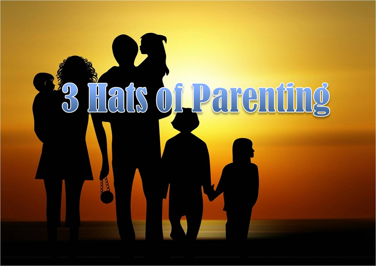3 Hats of Parenting